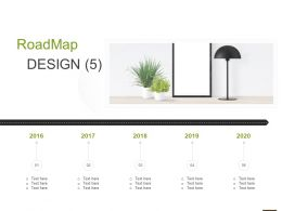 Roadmap Design 2016 To 2020 L1069 Ppt Powerpoint Presentation Styles