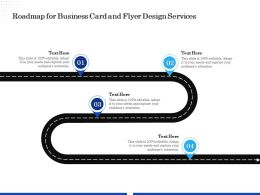 Roadmap For Business Card And Flyer Design Services Ppt Topics