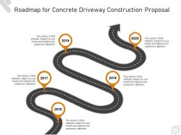 Roadmap For Concrete Driveway Construction Proposal Ppt Powerpoint Presentation Styles Grid