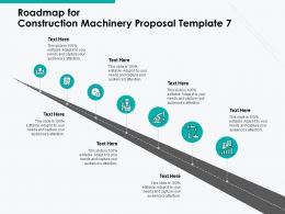 Roadmap For Construction Machinery Proposal Template A1107 Ppt Powerpoint Presentation Infographic Template