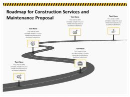 Roadmap For Construction Services And Maintenance Proposal Ppt File Format Ideas