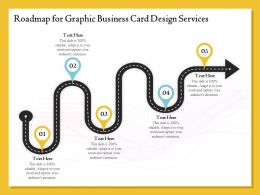 Roadmap For Graphic Business Card Design Services Ppt File Brochure