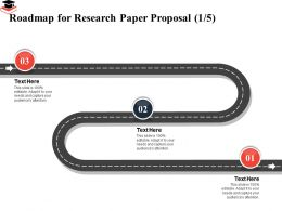 Roadmap For Research Paper Proposal Editable Ppt Powerpoint Presentation Styles