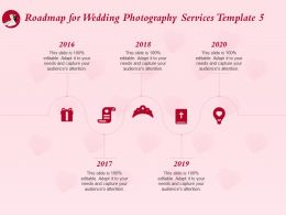 Roadmap For Wedding Photography Services Template 2016 To 2020 Ppt Styles Styles