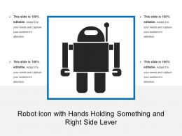 Robot Icon With Hands Holding Something And Right Side Lever