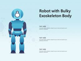Robot With Bulky Exoskeleton Body