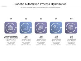 Robotic Automation Process Optimization Ppt Powerpoint Presentation Inspiration Cpb