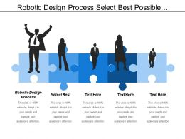 Robotic Design Process Select Best Possible Solution Test Solution