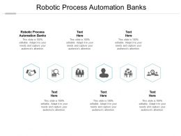 Robotic Process Automation Banks Ppt Powerpoint Presentation Guide Cpb