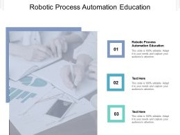 Robotic Process Automation Education Ppt Powerpoint Presentation Slides Graphics Design Cpb