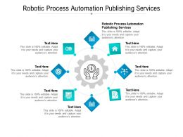 Robotic Process Automation Publishing Services Ppt Gallery Inspiration Cpb