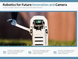 Robotics For Future Innovation And Camera