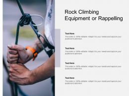 Rock Climbing Equipment Or Rappelling