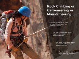 Rock Climbing Or Canyoneering Or Mountaineering