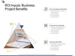 Roi Inputs Business Project Benefits Ppt Powerpoint Presentation Visual Aids Summary