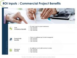 ROI Inputs Commercial Project Benefits Ppt Powerpoint Presentation File
