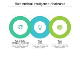 Role Artificial Intelligence Healthcare Ppt Powerpoint Presentation Infographics Cpb