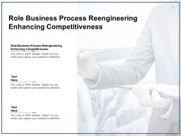Role Business Process Reengineering Enhancing Competitiveness Ppt Powerpoint Styles Gallery Cpb
