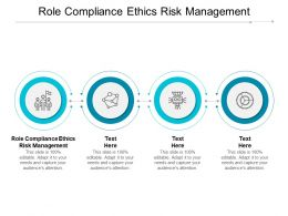 Role Compliance Ethics Risk Management Ppt Powerpoint Presentation Gallery Infographic Template Cpb