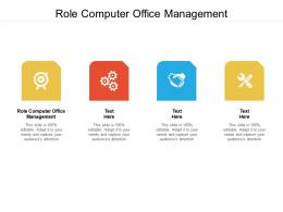 Role Computer Office Management Ppt Powerpoint Presentation Summary Format Ideas Cpb