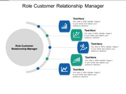 Role Customer Relationship Manager Ppt Powerpoint Presentation Summary Graphic Images Cpb
