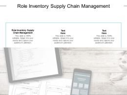 Role Inventory Supply Chain Management Ppt Powerpoint Presentation Outline Cpb