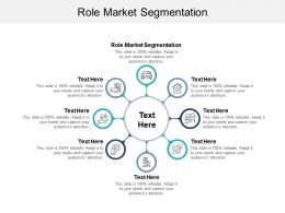 Role Market Segmentation Ppt Powerpoint Presentation Ideas Files Cpb