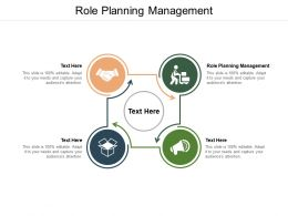 Role Planning Management Ppt Powerpoint Presentation Icon Slides Cpb