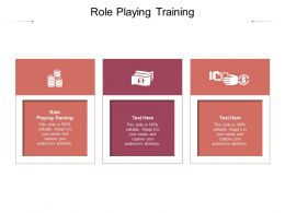 Role Playing Training Ppt Powerpoint Presentation Slides Templates Cpb