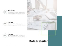 Role Retailer Ppt Powerpoint Presentation Images Cpb