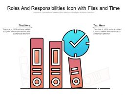 Roles And Responsibilities Icon With Files And Time