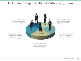 Roles And Responsibilities Of Marketing Team Powerpoint Slide Presentation Sample