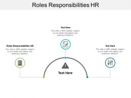 Roles Responsibilities HR Ppt Powerpoint Presentation Graphics Example Cpb