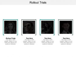 Rollout Trials Ppt Powerpoint Presentation File Graphics Tutorials Cpb