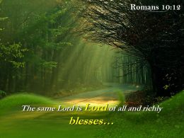 Romans 10 12 The Same Lord Is Lord Powerpoint Church Sermon