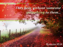 Romans 10 14 They hear without someone PowerPoint Church Sermon