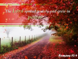 Romans 10 4 The Lord spread widely and grew PowerPoint Church Sermon
