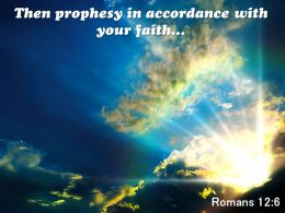 Romans 12 6 Then Prophesy In Accordance Powerpoint Church Sermon