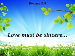 Romans 12 9 Love Must Be Sincere Powerpoint Church Sermon