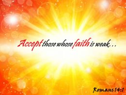 Romans 14 1 Accept Those Whose Faith Is Weak Powerpoint Church Sermon