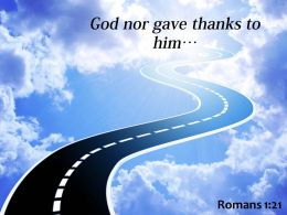 Romans 1 21 God Nor Gave Thanks Powerpoint Church Sermon