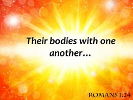 Romans 1 24 Their Bodies With One Another Powerpoint Church Sermon