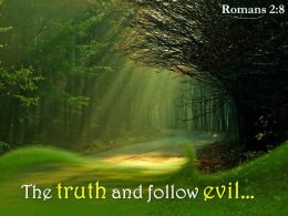 Romans 2 8 The Truth And Follow Evil Powerpoint Church Sermon