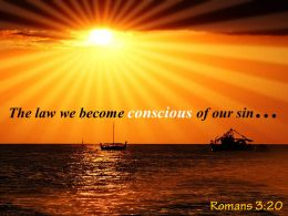 Romans 3 20 The law we become conscious PowerPoint Church Sermon