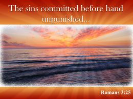Romans 3 25 The Sins Committed Before Hand Unpunished Powerpoint Church Sermon