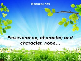 Romans 5 4 Perseverance Character And Character Hope Powerpoint Church Sermon
