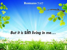 Romans 7 17 But it is sin living in me PowerPoint Church Sermon
