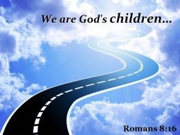 Romans 8 16 We are God children PowerPoint Church Sermon