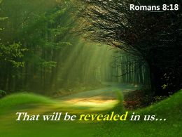 Romans 8 18 That Will Be Revealed In Us Powerpoint Church Sermon