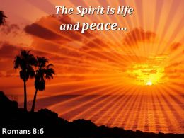 Romans 8 6 The Spirit Is Life And Peace Powerpoint Church Sermon